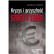 Kryzys i przyszłość strefy euro