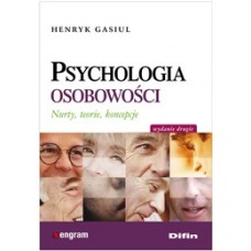 Psychologia osobowości. Nurty, teorie, koncepcje. Wydanie 2