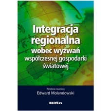 Integracja regionalna wobec wyzwań współczesnej gospodarki światowej