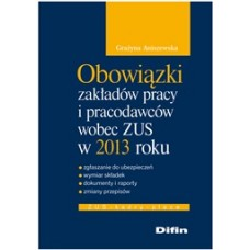 Obowiązki zakładów pracy i pracodawców wobec ZUS w 2013 roku 50% rabatu