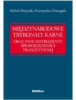 Międzynarodowe Trybunały Karne oraz instrumenty sprawiedliwości tranzytywnej