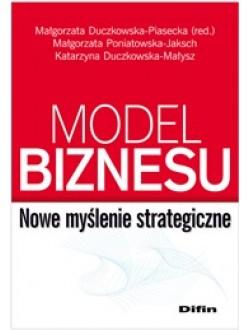 Model biznesu. Nowe myślenie strategiczne