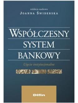 Współczesny system bankowy. Ujęcie instytucjonalne