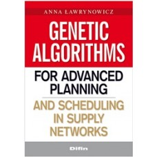 Genetic algorithms for advanced planning and scheduling in supply networks 50% rabatu