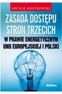 Zasada dostępu stron trzecich w prawie energetycznym Unii Europejskiej i Polski