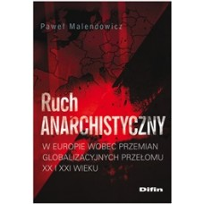 Ruch anarchistyczny w Europie wobec przemian globalizacyjnych przełomu XX i XXI wieku
