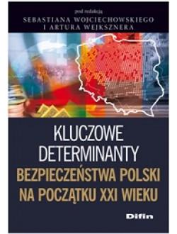 Kluczowe determinanty bezpieczeństwa Polski na początku XXI wieku
