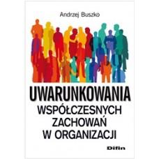 Uwarunkowania współczesnych zachowań w organizacji