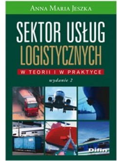 Sektor usług logistycznych w teorii i w praktyce. Wydanie 2