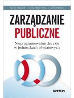 Zarządzanie publiczne. Nieprogramowalne decyzje w jednostkach oświatowych