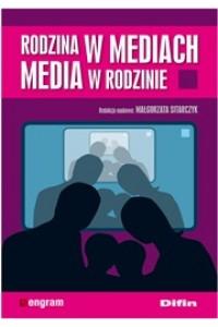 Rodzina w mediach. Media w rodzinie