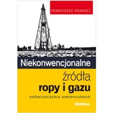 Niekonwencjonalne źródła ropy i gazu. Doświadczenia amerykańskie