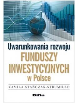 Uwarunkowania rozwoju funduszy inwestycyjnych w Polsce