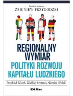 Regionalny wymiar polityki rozwoju kapitału ludzkiego. Przykład Włoch, Wielkiej Brytanii, Niemiec i Polski