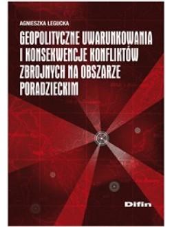 Geopolityczne uwarunkowania i konsekwencje konfliktów zbrojnych na obszarze poradzieckim