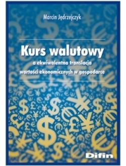 Kurs walutowy a ekwiwalentna translacja wartości ekonomicznych w gospodarce