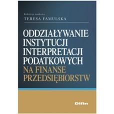 Oddziaływanie instytucji interpretacji podatkowych na finanse przedsiębiorstw