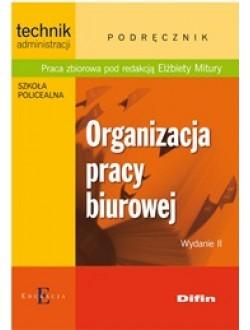 Organizacja pracy biurowej. Wydanie 2