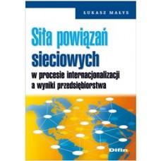Siła powiązań sieciowych w procesie internacjonalizacji a wyniki przedsiębiorstwa