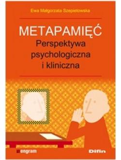 Metapamięć. Perspektywa psychologiczna i kliniczna