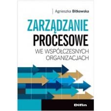 Zarządzanie procesowe we współczesnych organizacjach
