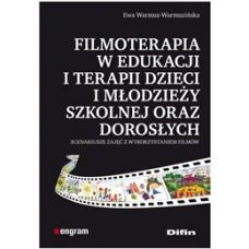 Filmoterapia w edukacji i terapii dzieci i młodzieży szkolnej oraz dorosłych