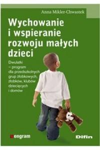 Wychowanie i wspieranie rozwoju małych dzieci