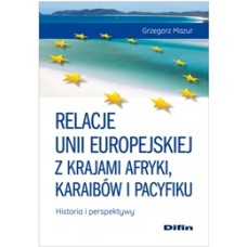 Relacje Unii Europejskiej z krajami Afryki, Karaibów i Pacyfiku. Historia i perspektywy
