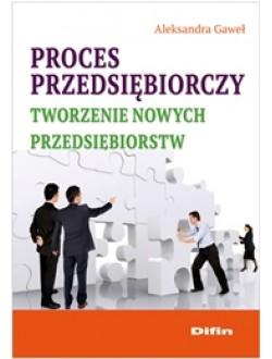 Proces przedsiębiorczy. Tworzenie nowych przedsiębiorstw