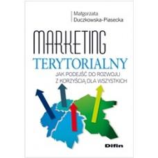 Marketing terytorialny. Jak podejść do rozwoju z korzyścią dla wszystkich