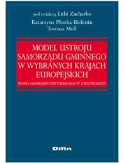 Model ustroju samorządu gminnego w wybranych krajach europejskich. Prawo samorządu terytorialnego w toku przemian