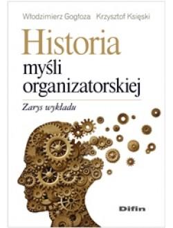Historia myśli organizatorskiej. Zarys wykładu
