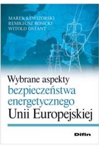 Wybrane aspekty bezpieczeństwa energetycznego Unii Europejskiej