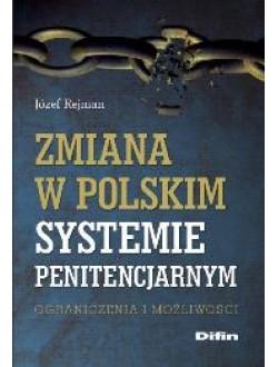 Zmiana w polskim systemie penitencjarnym. Ograniczenia i możliwości