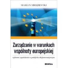Zarządzanie w warunkach wspólnoty europejskiej. Wybrane zagadnienia w podejściu aksjonormatywnym