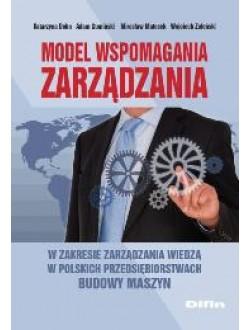 Model wspomagania zarządzania w zakresie zarządzania wiedzą w polskich przedsiębiorstwach budowy maszyn