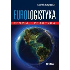 Eurologistyka. Teoria i praktyka