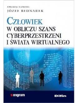 Człowiek w obliczu szans cyberprzestrzeni i świata wirtualnego