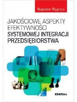 Jakościowe aspekty efektywności systemowej integracji przedsiębiorstwa