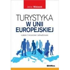 Turystyka w Unii Europejskiej. Wydanie 2 rozszerzone i zaktualizowane