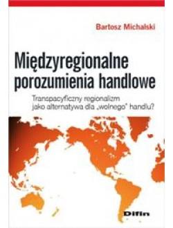 Międzyregionalne porozumienia handlowe. Transpacyficzny regionalizm jako alternatywa dla wolnego handlu?