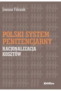 Polski system penitencjarny. Racjonalizacja kosztów