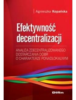 Efektywność decentralizacji. Analiza zdecentralizowanego dostarczania dóbr o charakterze ponadlokalnym
