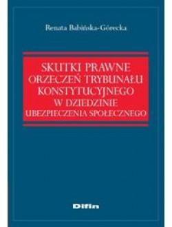 Skutki prawne orzeczeń Trybunału Konstytucyjnego w dziedzinie ubezpieczenia społecznego