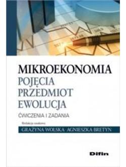 Mikroekonomia. Pojęcia, przedmiot, ewolucja. Ćwiczenia i zadania