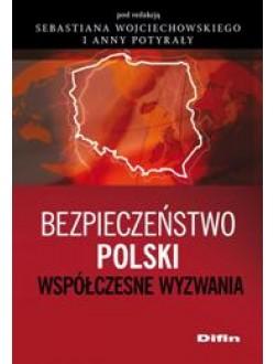 Bezpieczeństwo Polski. Współczesne wyzwania