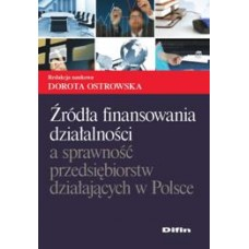 Źródła finansowania działalności a sprawność przedsiębiorstw działających w Polsce
