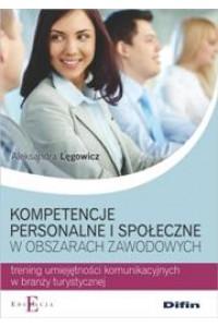 Kompetencje personalne i społeczne w obszarach zawodowych. Trening umiejętności komunikacyjnych w branży turystycznej