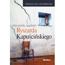 Horyzonty spotkań Ryszarda Kapuścińskiego