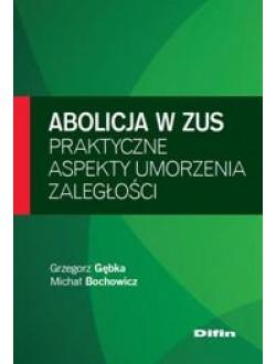 Abolicja w ZUS. Praktyczne aspekty umorzenia zaległości